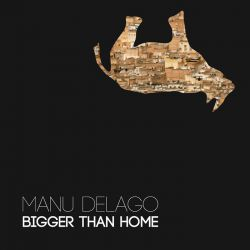 Manu Delago - Bigger Than Home